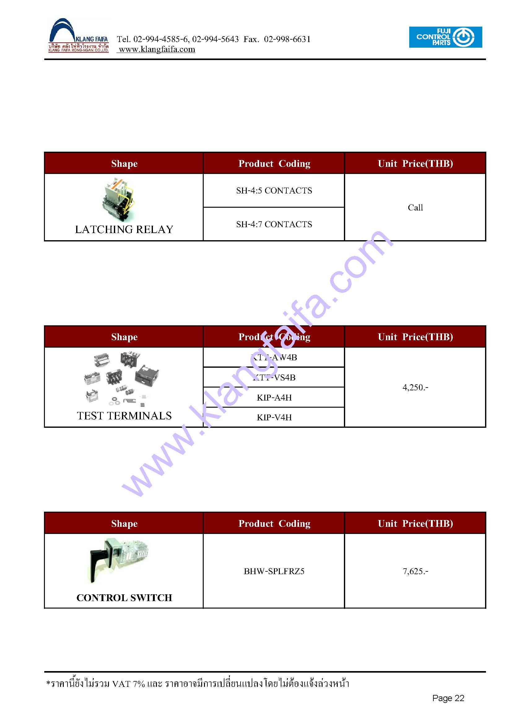 Control ต่างๆ ยี่ห้อEspan, Nova, Fuji โดยสินค้าที่จำหน่ายได้แก่ เช่น Annuciator(Espan), Viration Horn Power Buzzer, DC Voltage, Fast Trip Relay, Latching Relay , Pilot Lamp, LED Lamp , Push Button, Selector switch, Semaphore, Minuture Buzzer, Space heater, Termostat, Test Terminal Block, Limited switch, Universal Outlet, Service lamp , Panel meter, Fuse Disconnector, Cureent Transformer, Cam switch, Hygrostat, DC shunt, Industrial power relay, Timer reay , Discrepancy switch, Line lamp