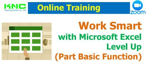 Work Smart  with Microsoft Excel  Level Up (Part Basic Function)