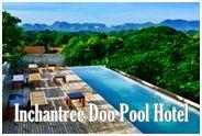 โรงแรมอินจันทรี ดูภู กาญจนบุรี : Inchantree Doo Pool Hotel