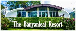 เดอะบันยันลีฟรีสอร์ท สวนผึ้ง : The Banyanleaf Resort Suanphung